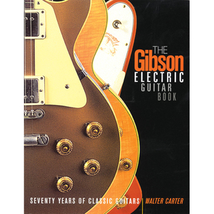 Backbeat Books - The Gibson Electric Guitar Book